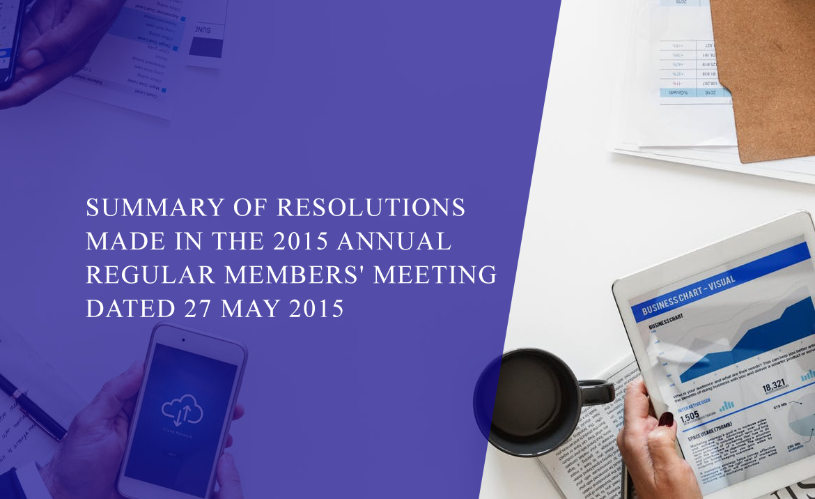 Summary of Resolutions Made in the 2015 Annual Regular Members' Meeting dated 27 May 2015