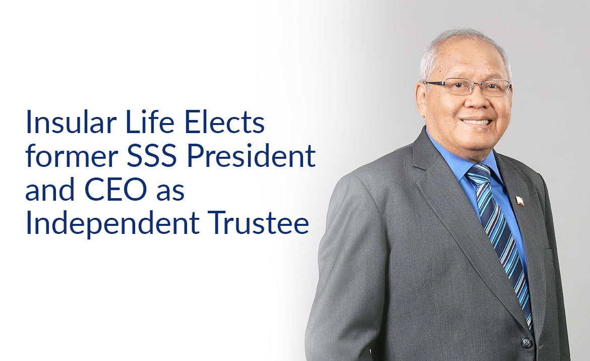 Insular Life Elects former SSS President and CEO as Independent Trustee